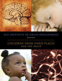 Children from Hard Places and The Brain